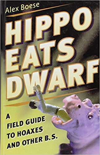 Book Hippo Eats Dwarf: A Field Guide to Hoaxes and Other B.s.
