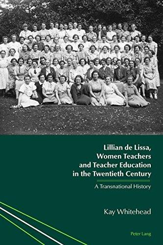 Lillian De Lissa, Women Teachers And Teacher Education In The Twentieth Century: A Transnational History