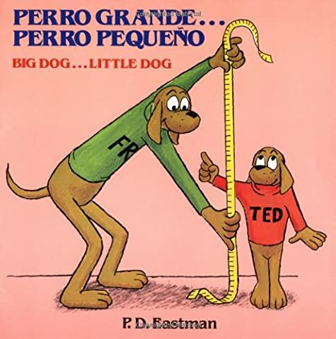 Perro grande... Perro pequeño / Big Dog... Little Dog (Spanish and English Edition) (Spanish Kids Stories)
