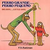 Perro grande... Perro pequeño / Big Dog... Little Dog (Spanish and English Edition)