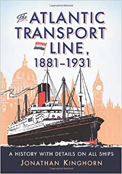 Book The Atlantic Transport Line, 1881-1931: A History with Details on All Ships