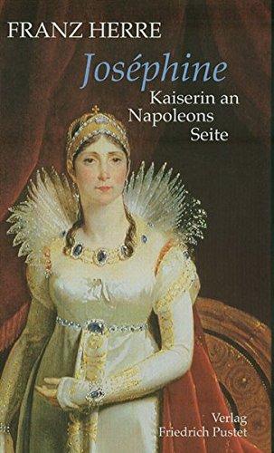 Josephine: Kaiserin an Napoleons Seite (Biografien)