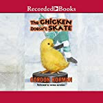 The Chicken Doesn't Skate | Gordon Korman