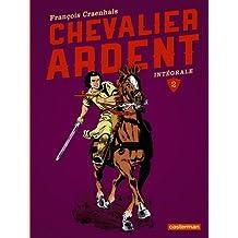 CHEVALIER ARDENT INTÉGRALE T.02 N.É. 2014