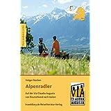 Alpenradler: Auf der Via Claudia Augusta von Deutschland nach Italien (German Edition)