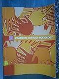 img - for Pearson Custom Sociology (Pearson Custom Sociology) book / textbook / text book