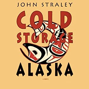 Cold Storage, Alaska Audiobook