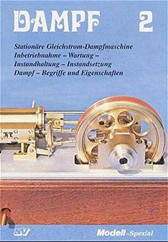 Dampf, Bd.2, Stationäre Gleichstrom-Dampfmaschine (Dampf-Spezial) Taschenbuch – 1. April 2000 Udo Mannek Hans Leuenberger Ludwig Zirngibl Karl E Tomsic