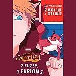 The Unbeatable Squirrel Girl: 2 Fuzzy, 2 Furious   Shannon Hale,Dean Hale