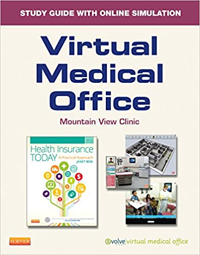 Virtual Medical Office Online And Print Workbook For Health Insurance  Today: A Practical Approach, 5e 5th Edition