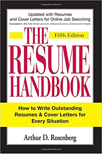 The Resume Handbook: How To Write Outstanding Resumes And Cover Letters For  Every Situation: Arthur D Rosenberg: 0045079904590: Amazon.com: Books  Outstanding Resumes