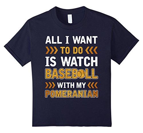 Kids All I Want Is Watch Baseball With My Pomeranian T-shirt 12 Navy Pomeranian Baseball