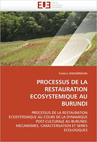 Livres Kindle gratuits à télécharger PROCESSUS DE LA RESTAURATION ECOSYSTEMIQUE AU BURUNDI: PROCESSUS DE LA RESTAURATION ECOSYSTEMIQUE AU COURS DE LA DYNAMIQUE POST-CULTURALE AU BURUNDI: MECANISMES, CARACTERISATION ET SERIES ECOLOGIQUES 6131585903