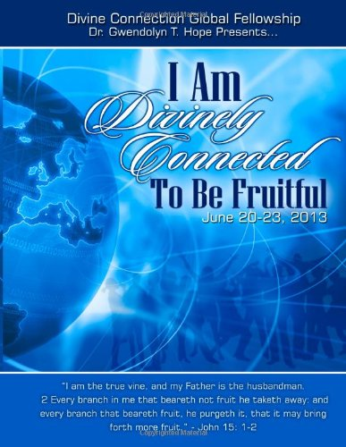 I Am Divinely Connected to be Fruitful: Divine Connection Global Fellowship pdf epub