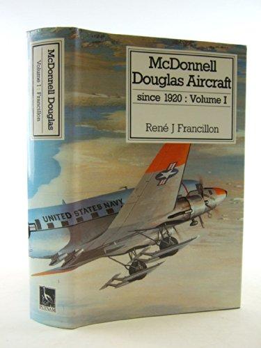 McDonnell Douglas aircraft since 1920, volume I