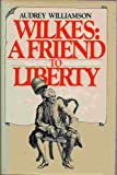 Wilkes, a Friend to Liberty, Audrey Williamson, 0883490315