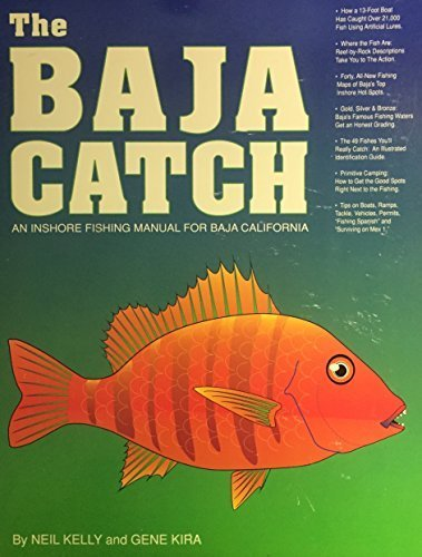 The Baja Catch: An Inshore Fishing Manual for Baja California ()