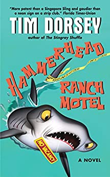 Hammerhead Ranch Motel (Serge Storms series Book 2) by [Dorsey, Tim]