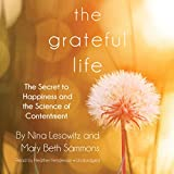 img - for The Grateful Life: The Secret to Happiness and the Science of Contentment: Library Edition book / textbook / text book
