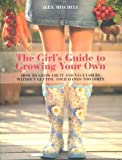 img - for The Girl's Guide to Growing Your Own by Mitchell, Alex (2009) book / textbook / text book