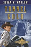Tunnel of Gold, Susan K. Marlow, 0825442958