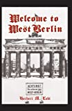 Welcome to West Berlin, Herbert M. Lobl, 1401046991