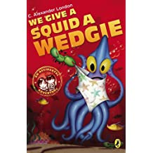 We Give a Squid a Wedgie (An Accidental Adventure Book 3)