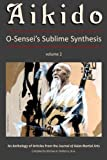 img - for Aikido, Vol. 2: O-Sensei's Sublime Synthesis by G. Paz-y-Mi??o Ph.D. (2016-03-13) book / textbook / text book
