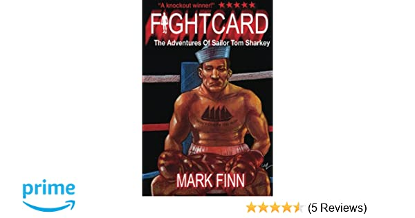 The Adventures of Sailor Tom Sharkey (Fight Card)  Mark Finn   9781499379129  Amazon.com  Books 38a8dbfcb26