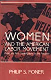 Women and the American Labor Movement, Philip S. Foner, 002910470X
