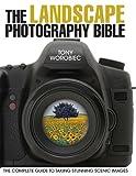 The Landscape Photography Bible, Tony Worobiec, 0715338714
