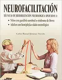Neurofacilitacion/ Neurofacilitation: Tecnicas de