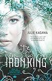 The Iron King by Julie Kagawa (2010-01-19)