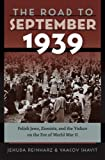 img - for The Road to September 1939: Polish Jews, Zionists, and the Yishuv on the Eve of World War II (The Tauber Institute Series for the Study of European Jewry) book / textbook / text book