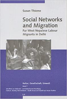 Social Networks and Migration: Far West Nepalese Labour Migrants in Delhi (Kultur, Gesellschaft, Umwelt)