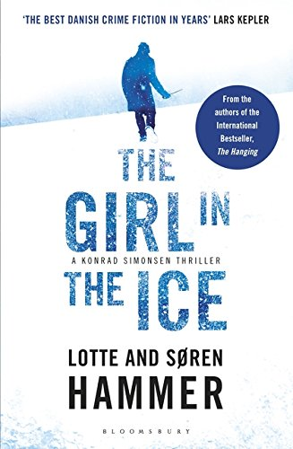 The Girl in the Ice: A Konrad Simonsen Thriller