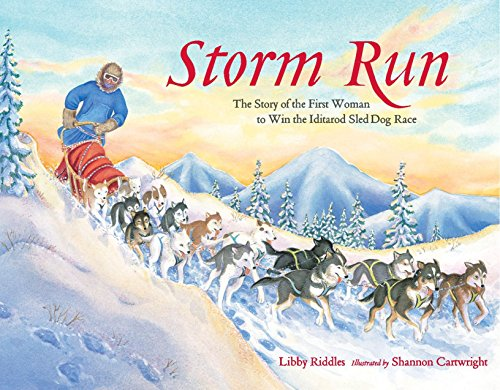 (Storm Run: The Story of the First Woman to Win the Iditarod Sled Dog Race)