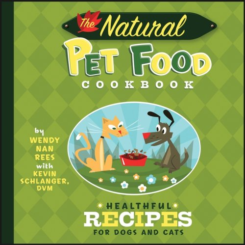 The Natural Pet Food Cookbook: Healthful Recipes for Dogs and Cats by Howell Book House