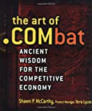 The Art of .combat: Ancient Wisdom for the Competitive Economy