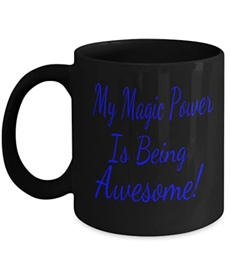 Amazon.com  My Magic Power Is Being Awesome Coffee Mug  Kitchen   Dining 2c8298f93fe