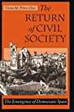 The Return of Civil Society : The Emergence of Democratic Spain, Perez-Diaz, Victor M., 067476689X