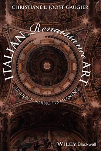 Italian Renaissance Art: Understanding its Meaning (Italian Renaissance Art By Laurie Schneider Adams)