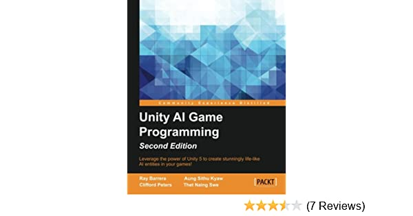 Unity AI Game Programming - Second Edition: Ray Barrera