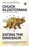 Eating the Dinosaur, Chuck Klosterman, 1416544216