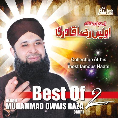 Best of Muhammad Owais Raza Qadri, Vol. 2 - Islamic Naats (The Best Of Islamic Music Vol 2)