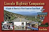 Lincoln Highway Companion: A Guide to America's First Coast-to-Coast Road