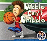 Dibble Can't Dribble, Noel Gyro Potter, 1602701970