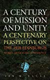 A Century of Mission and Unity, Ian Ellis, 185607689X