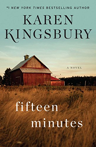 Fifteen minutes a novel kindle edition by karen kingsbury fifteen minutes a novel by kingsbury karen fandeluxe Image collections
