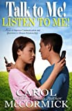 img - for Talk to Me! Listen to Me!: Keys to Improve Communication and Questions to Deepen Relationships book / textbook / text book